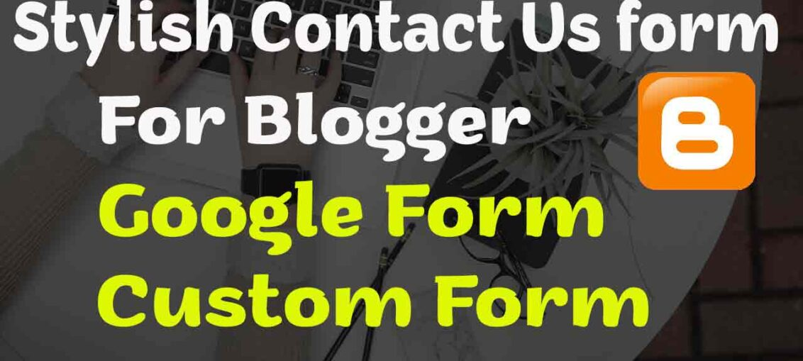 How To Create Stylish Contact Us form In Blogger