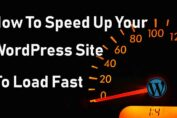 How To Speed Up Your WordPress Site To Load Fast