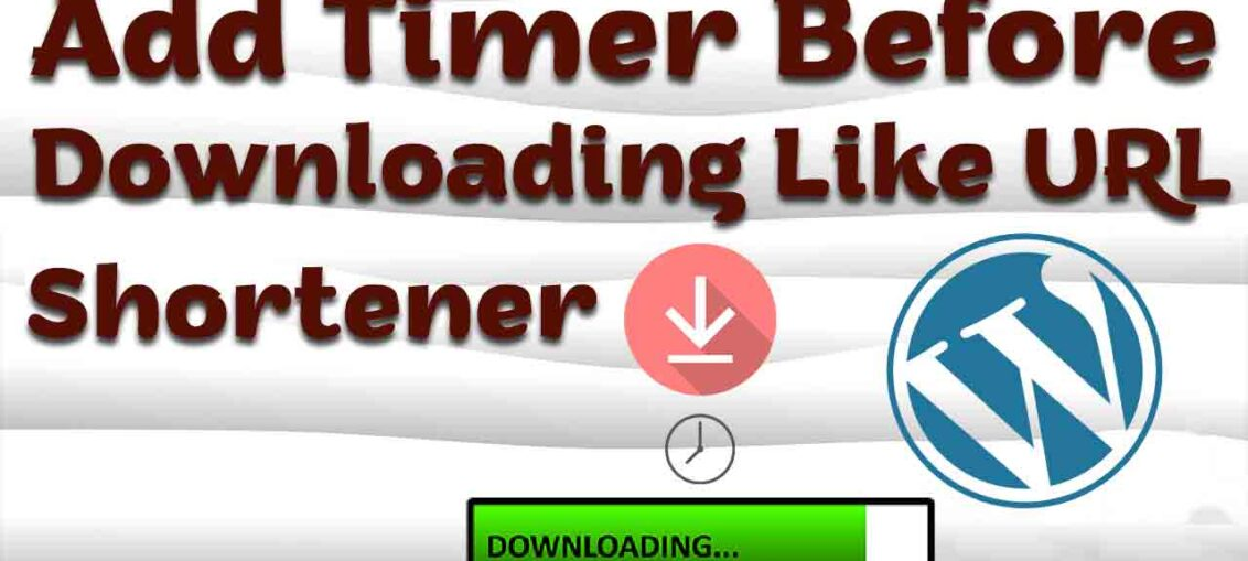 How to add timer before downloading like URL shortener websites on WordPress post in Hindi