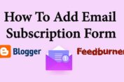 How To Add Email Subscription Form in Blogger