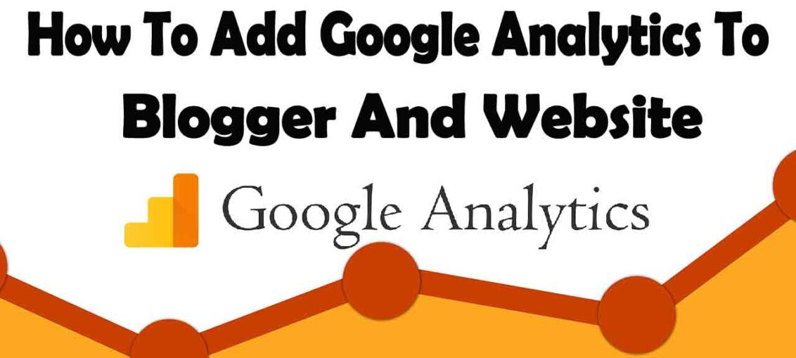 How To Add Google Analytics To Blogger And Website