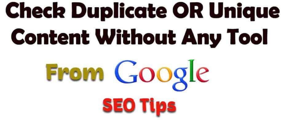 How To Check Duplicate OR Unique Content Without Any Tool From Google