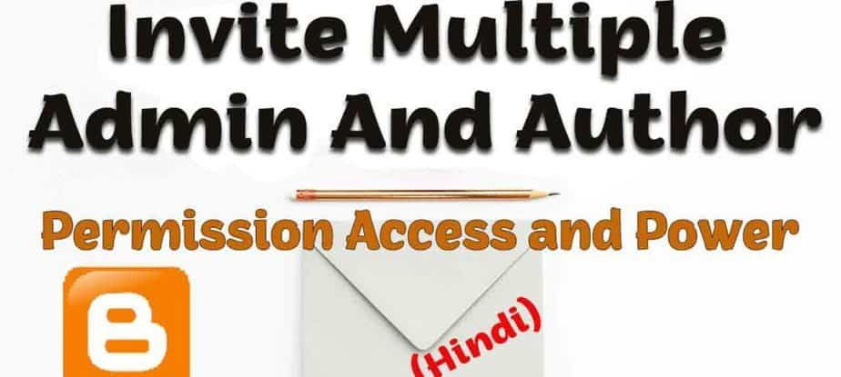 Invite Multiple Admin And Author In Blogger